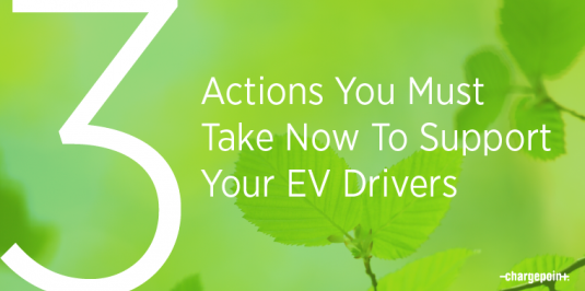 3 actions you must take now to support your EV drivers